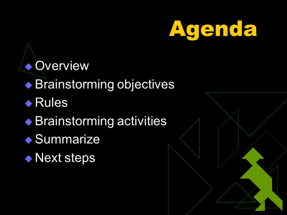 Agenda Overview Brainstorming objectives Rules