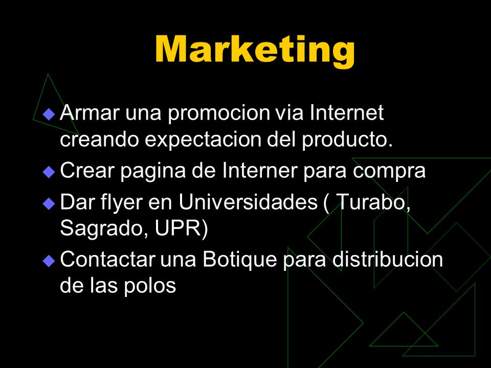 Marketing Armar una promocion via Internet creando expectacion del producto. Crear pagina de Interner para compra.