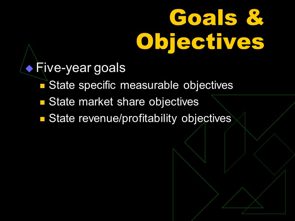Goals & Objectives Five-year goals