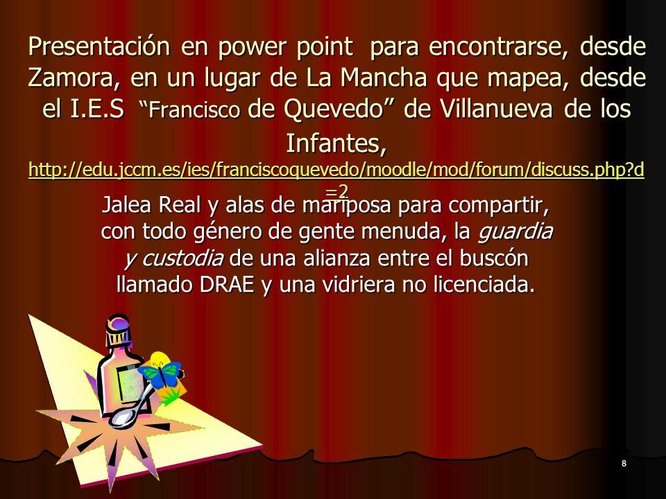 Presentación en power point para encontrarse, desde Zamora, en un lugar de La Mancha que mapea, desde el I.E.S Francisco de Quevedo de Villanueva de los Infantes, http://edu.jccm.es/ies/franciscoquevedo/moodle/mod/forum/discuss.php d=2