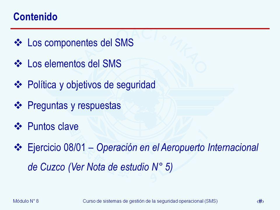 Contenido Los componentes del SMS. Los elementos del SMS. Política y objetivos de seguridad. Preguntas y respuestas.