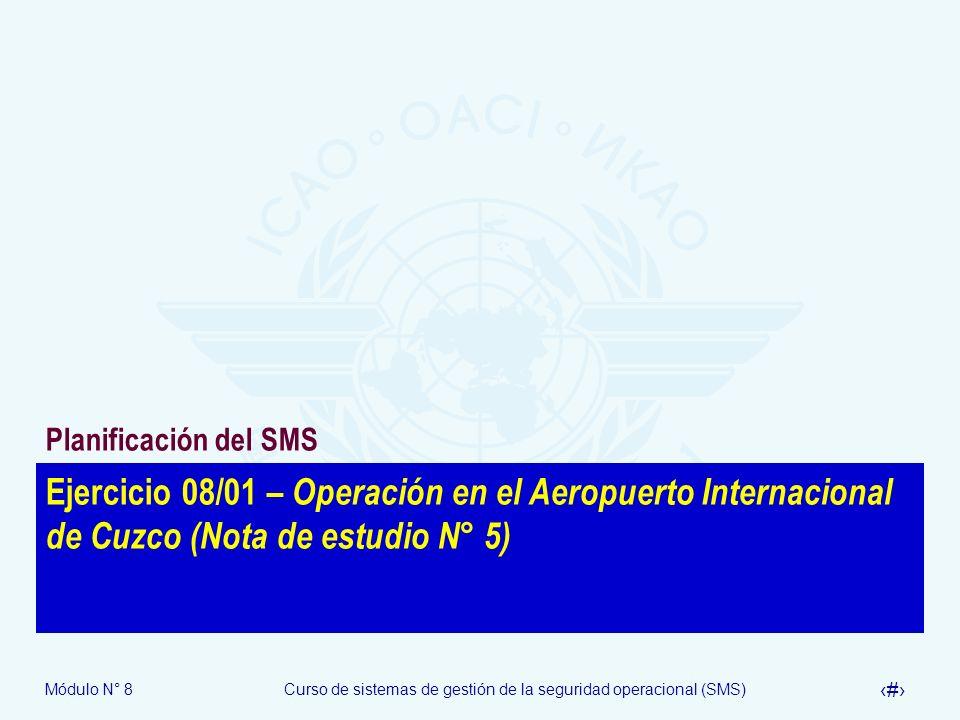 Planificación del SMS Ejercicio 08/01 – Operación en el Aeropuerto Internacional de Cuzco (Nota de estudio N° 5)