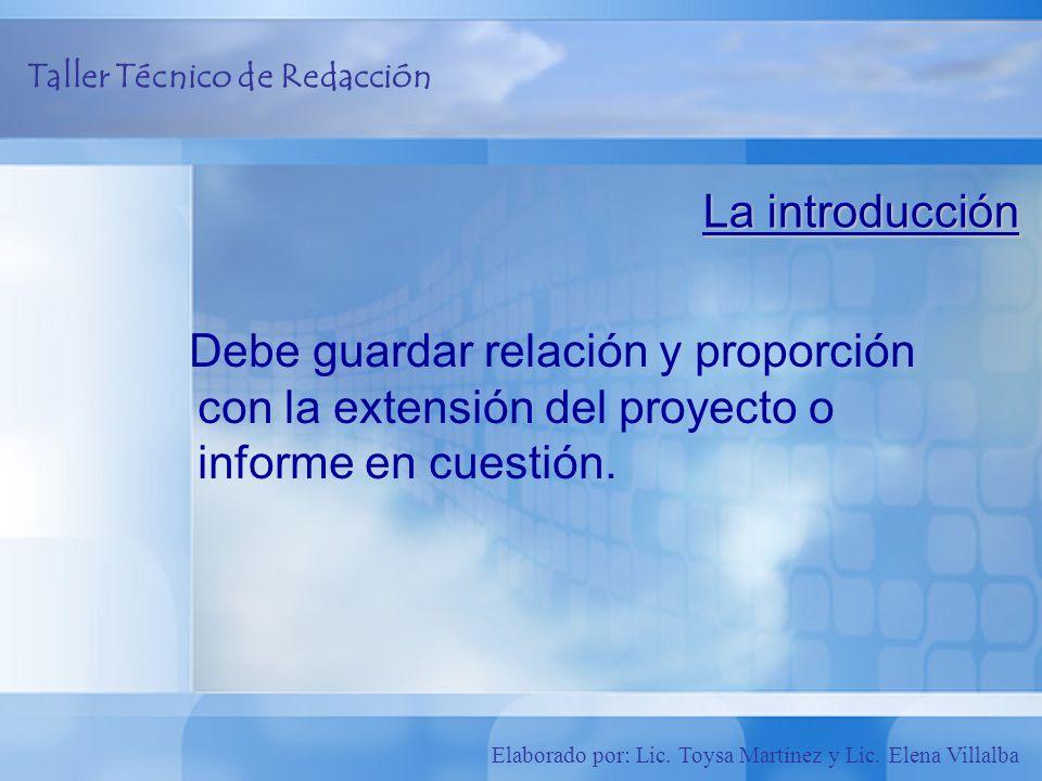 La introducción Debe guardar relación y proporción con la extensión del proyecto o informe en cuestión.