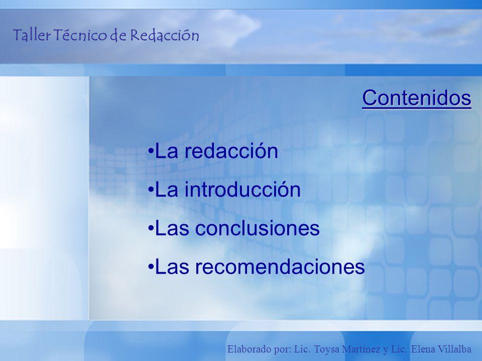 Contenidos La redacción La introducción Las conclusiones Las recomendaciones