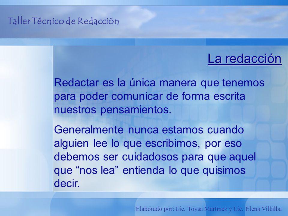 La redacción Redactar es la única manera que tenemos para poder comunicar de forma escrita nuestros pensamientos.