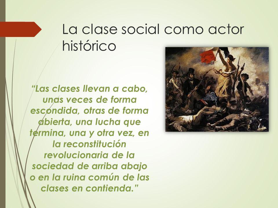 La clase social como actor histórico