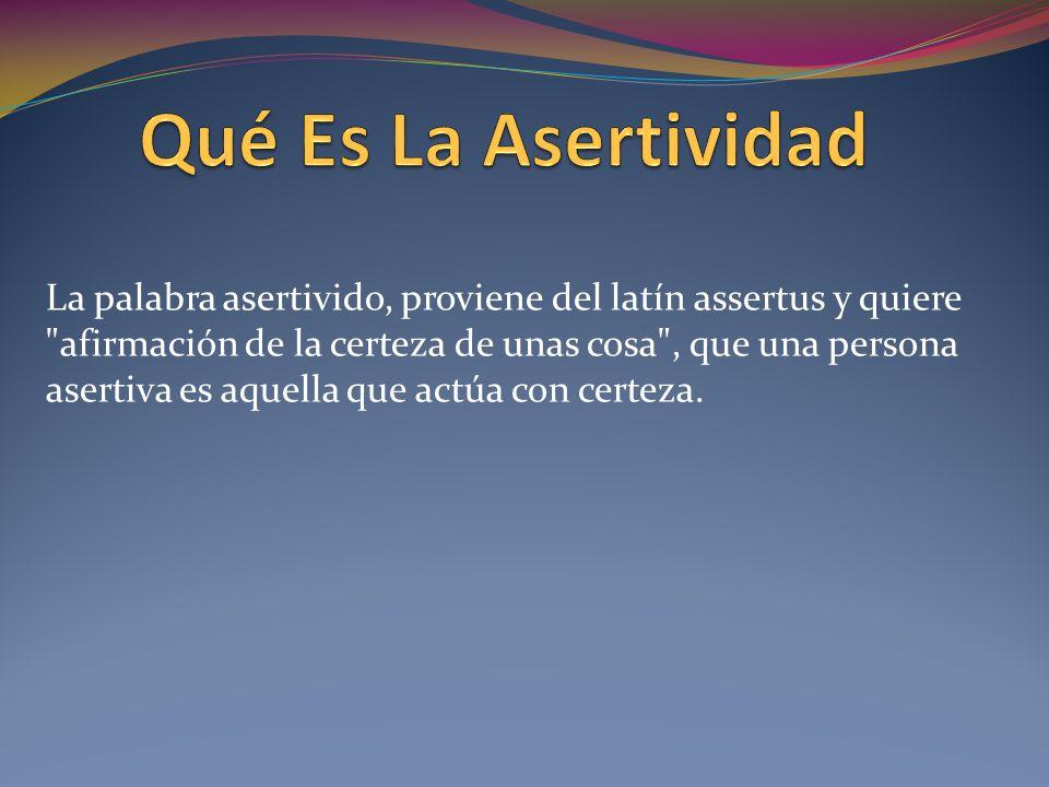 Qu es la asertividad la palabra asertivido proviene del for De que lengua proviene la palabra jardin