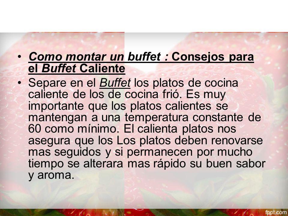 Como montar un buffet : Consejos para el Buffet Caliente