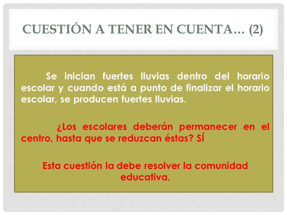 Cuestión a TENER EN CUENTA… (2)