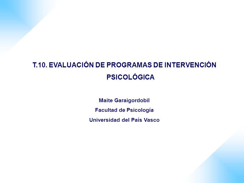T.10. EVALUACIÓN DE PROGRAMAS DE INTERVENCIÓN PSICOLÓGICA