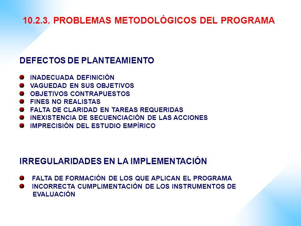 10.2.3. PROBLEMAS METODOLÓGICOS DEL PROGRAMA
