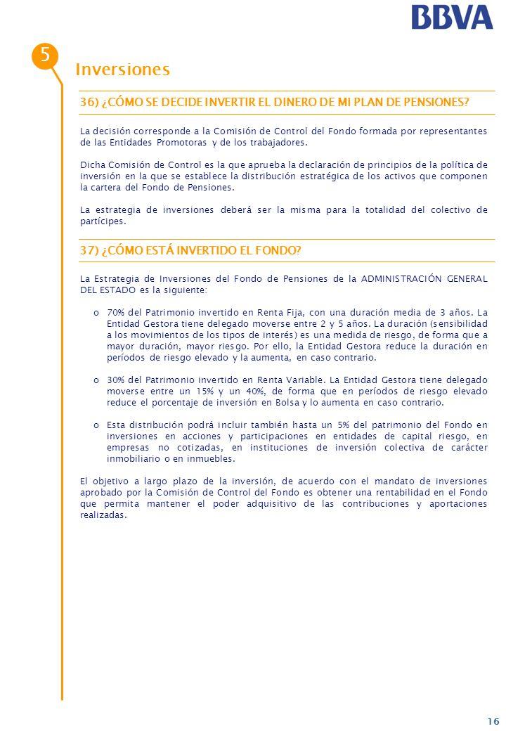 5 Inversiones. 36) ¿CÓMO SE DECIDE INVERTIR EL DINERO DE MI PLAN DE PENSIONES