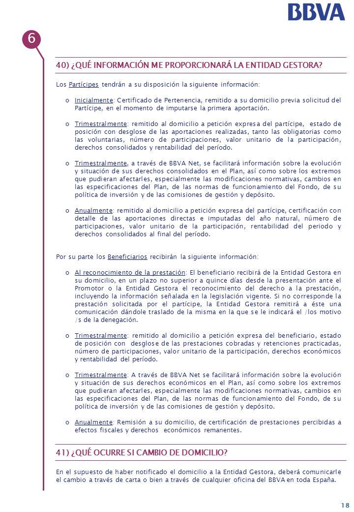 6 40) ¿QUÉ INFORMACIÓN ME PROPORCIONARÁ LA ENTIDAD GESTORA