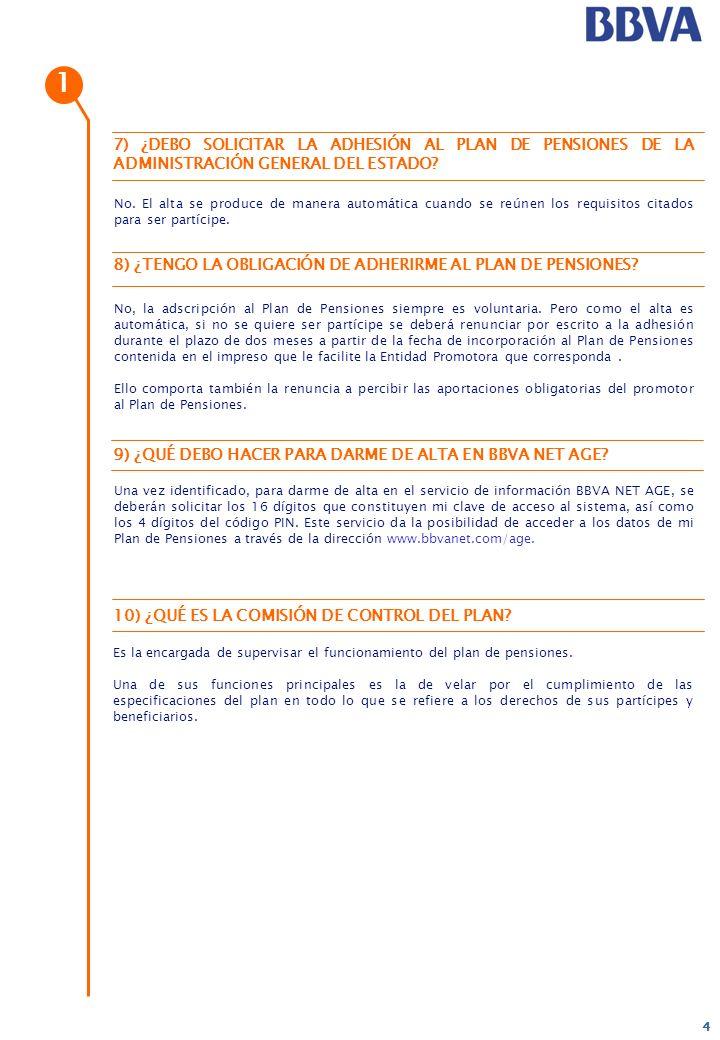 1 7) ¿DEBO SOLICITAR LA ADHESIÓN AL PLAN DE PENSIONES DE LA ADMINISTRACIÓN GENERAL DEL ESTADO
