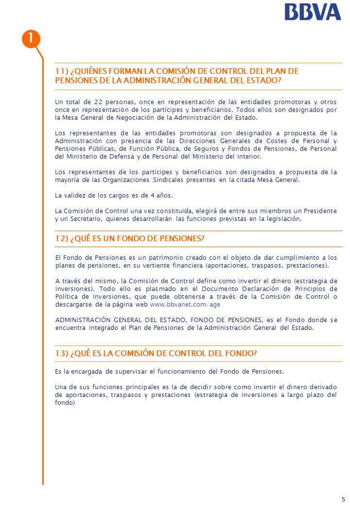 1 11) ¿QUIÉNES FORMAN LA COMISIÓN DE CONTROL DEL PLAN DE PENSIONES DE LA ADMINISTRACIÓN GENERAL DEL ESTADO