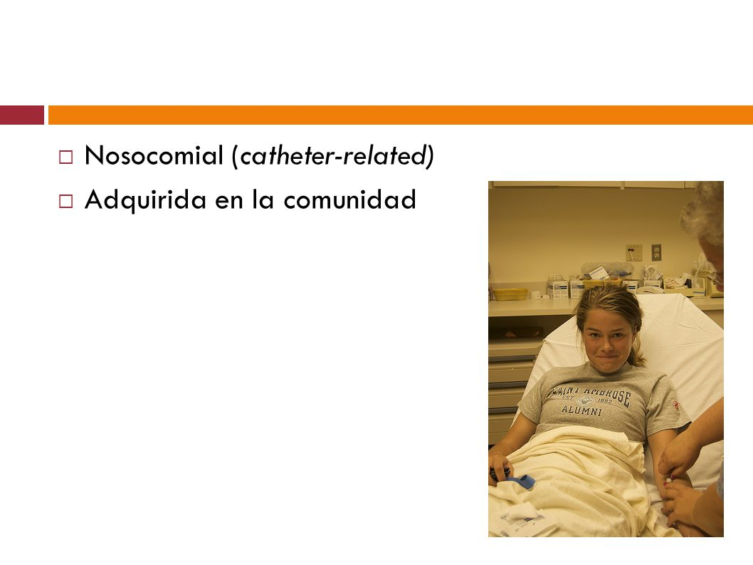 Nosocomial (catheter-related)