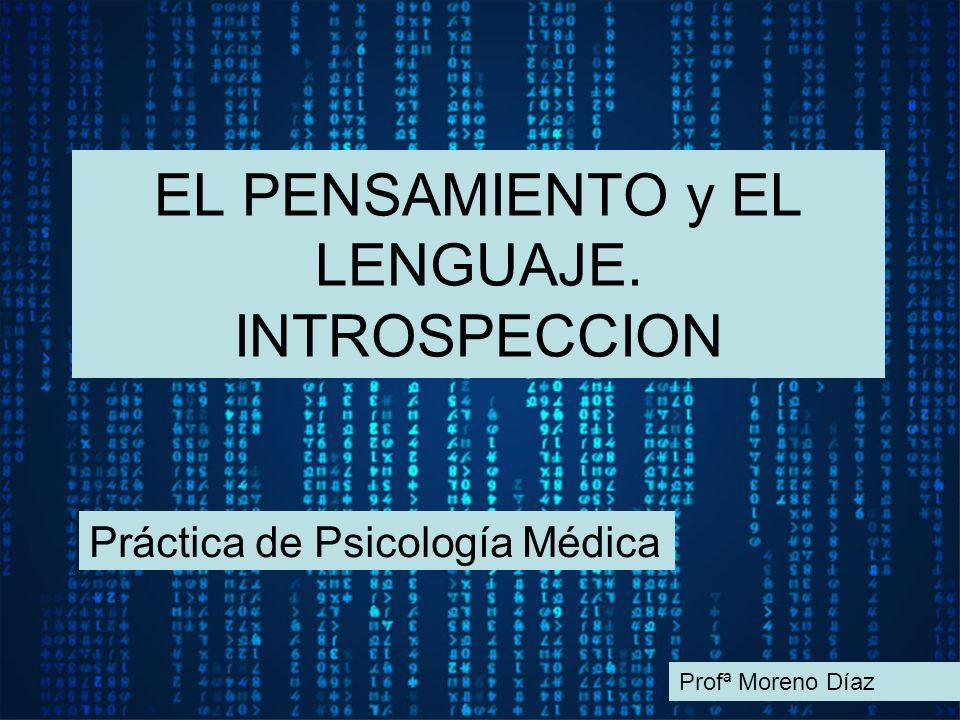 EL PENSAMIENTO y EL LENGUAJE. INTROSPECCION