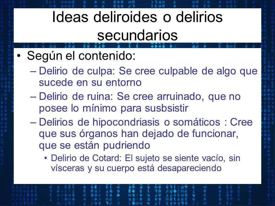 Ideas deliroides o delirios secundarios