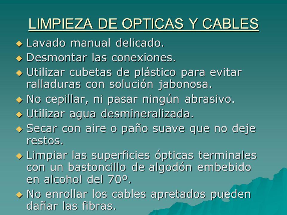 LIMPIEZA DE OPTICAS Y CABLES