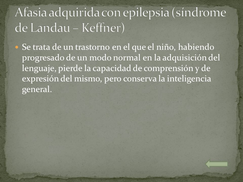 Afasia adquirida con epilepsia (síndrome de Landau – Keffner)
