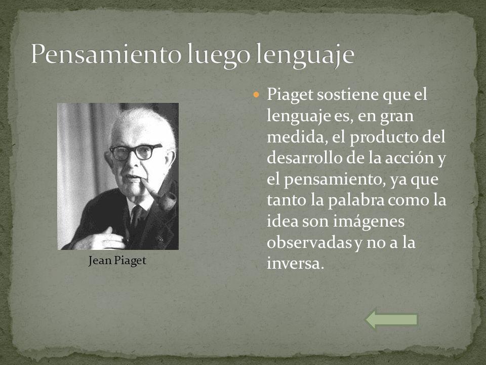 Pensamiento luego lenguaje