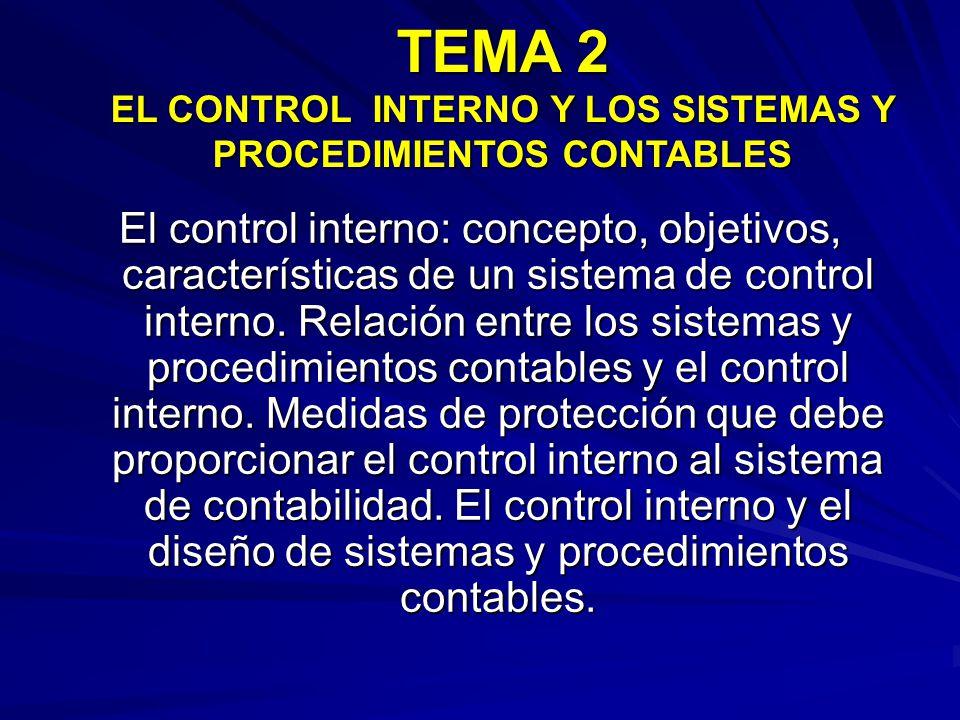 TEMA 2 EL CONTROL INTERNO Y LOS SISTEMAS Y PROCEDIMIENTOS CONTABLES