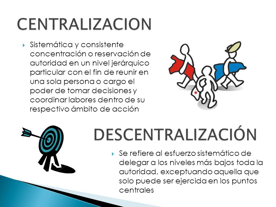 CENTRALIZACION DESCENTRALIZACIÓN
