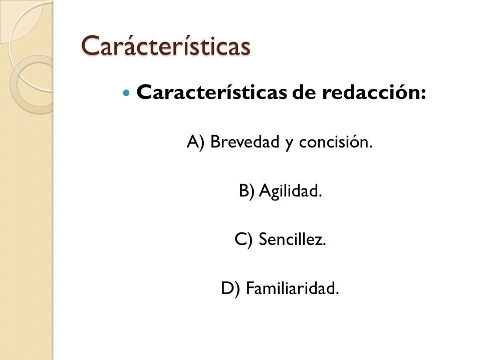 Características de redacción: A) Brevedad y concisión.