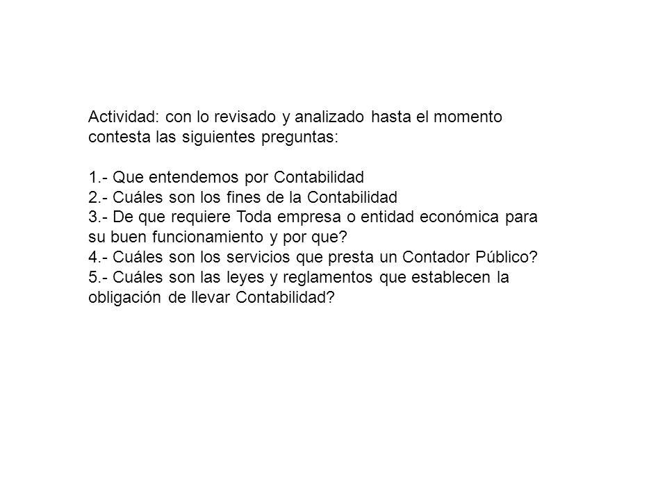 Actividad: con lo revisado y analizado hasta el momento contesta las siguientes preguntas:
