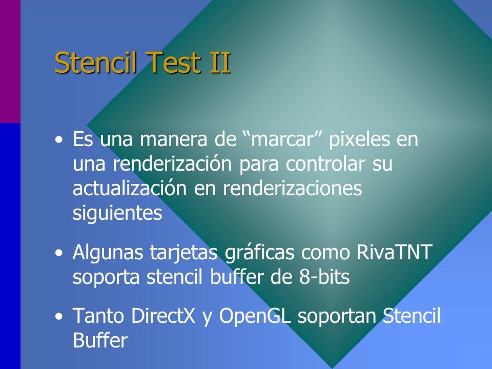 Stencil Test II Es una manera de marcar pixeles en una renderización para controlar su actualización en renderizaciones siguientes.