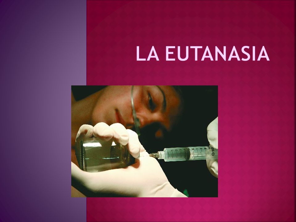 La eutanasia ppt video online descargar - Casos de eutanasia ...