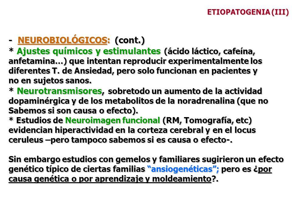 - NEUROBIOLÓGICOS: (cont.)