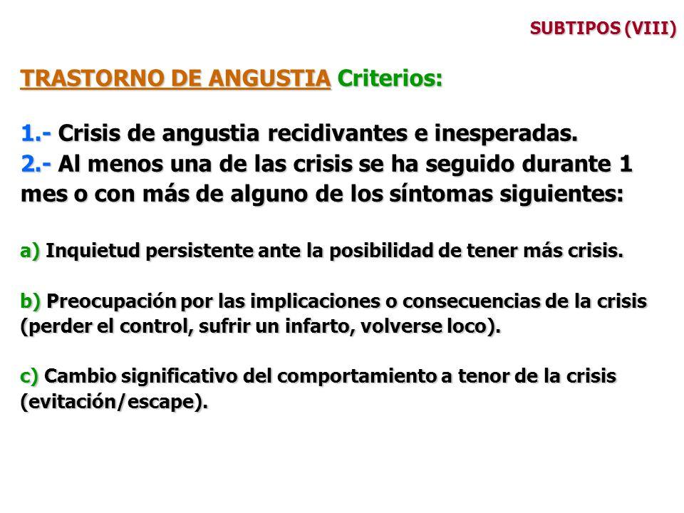 TRASTORNO DE ANGUSTIA Criterios: