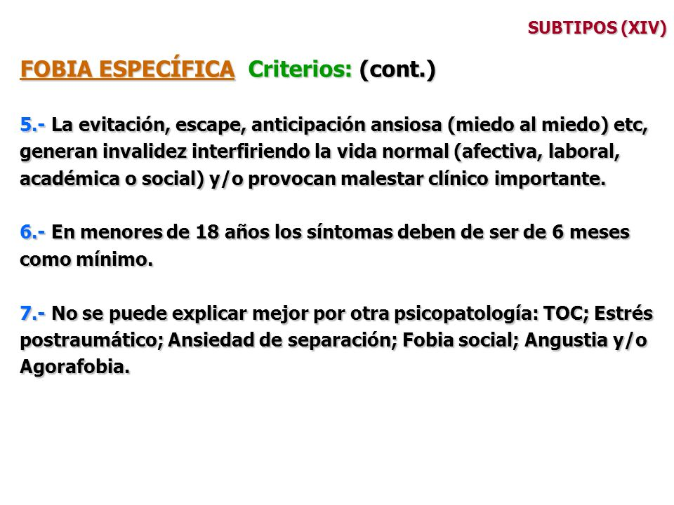 FOBIA ESPECÍFICA Criterios: (cont.)