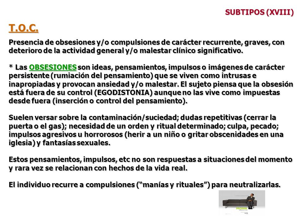 SUBTIPOS (XVIII) T.O.C. Presencia de obsesiones y/o compulsiones de carácter recurrente, graves, con.