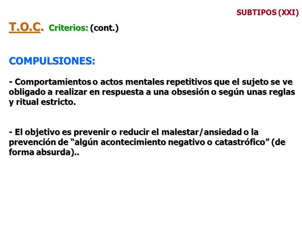 T.O.C. Criterios: (cont.) COMPULSIONES: