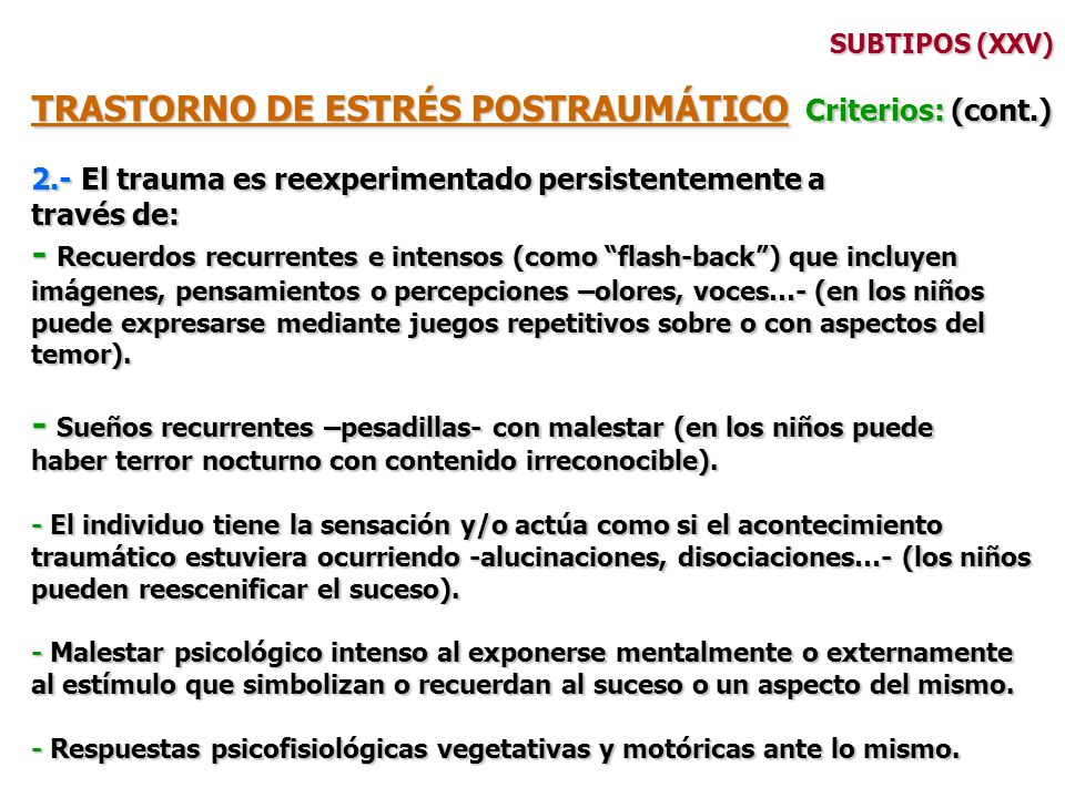 TRASTORNO DE ESTRÉS POSTRAUMÁTICO Criterios: (cont.)