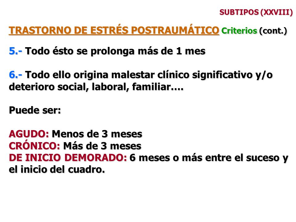 TRASTORNO DE ESTRÉS POSTRAUMÁTICO Criterios (cont.)