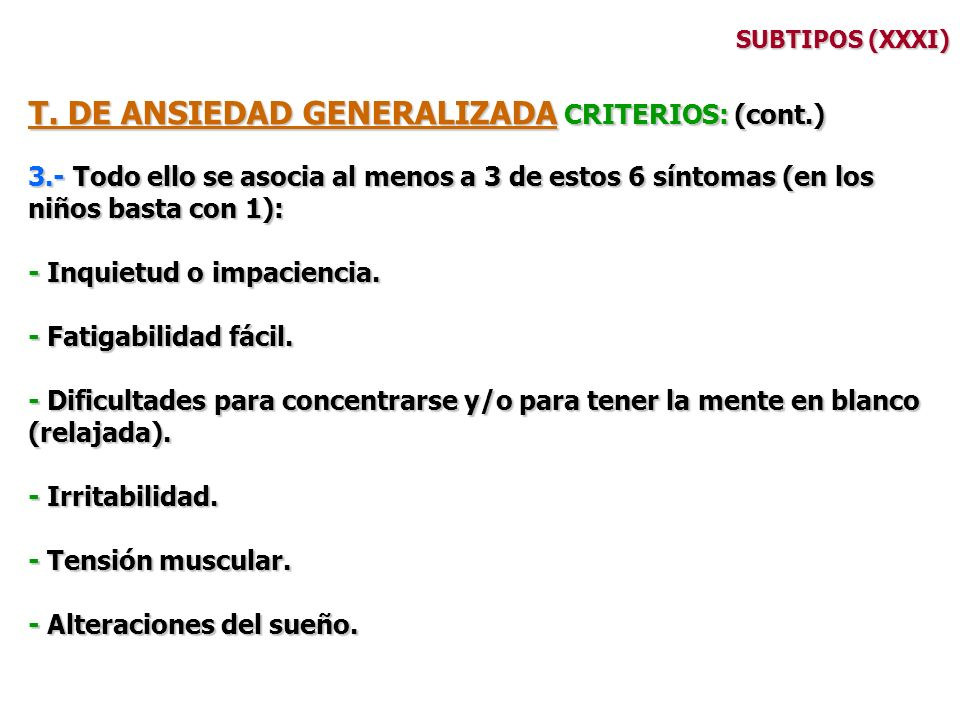 T. DE ANSIEDAD GENERALIZADA CRITERIOS: (cont.)