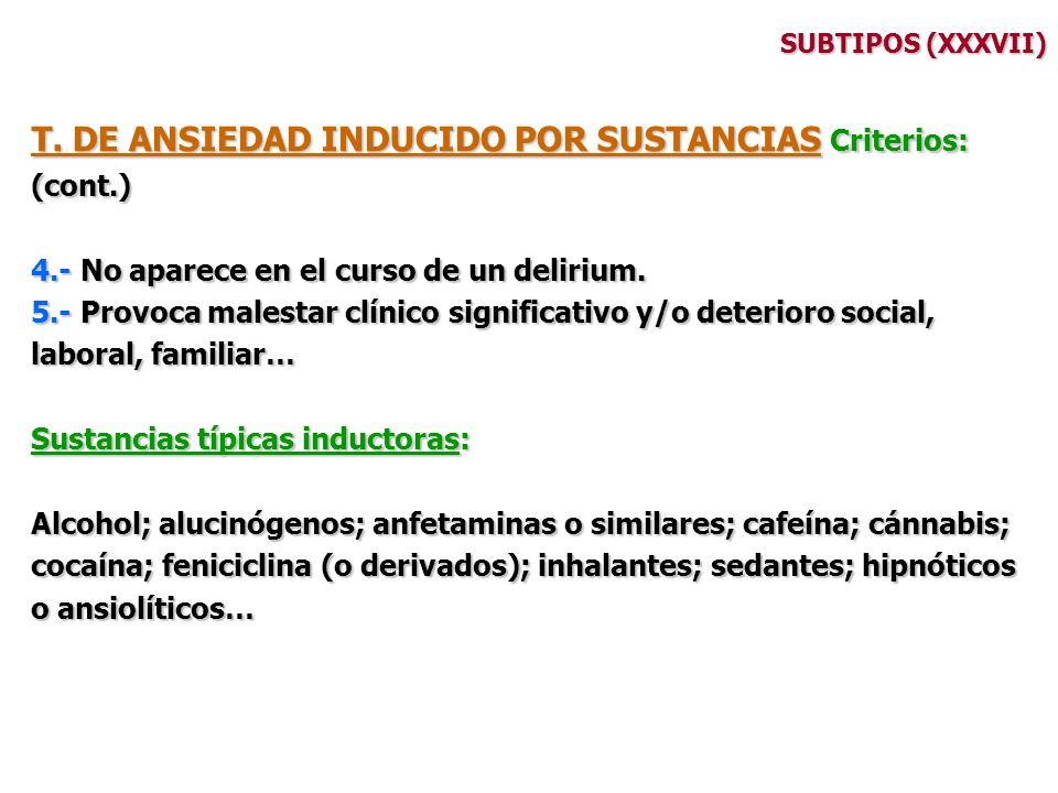 T. DE ANSIEDAD INDUCIDO POR SUSTANCIAS Criterios: