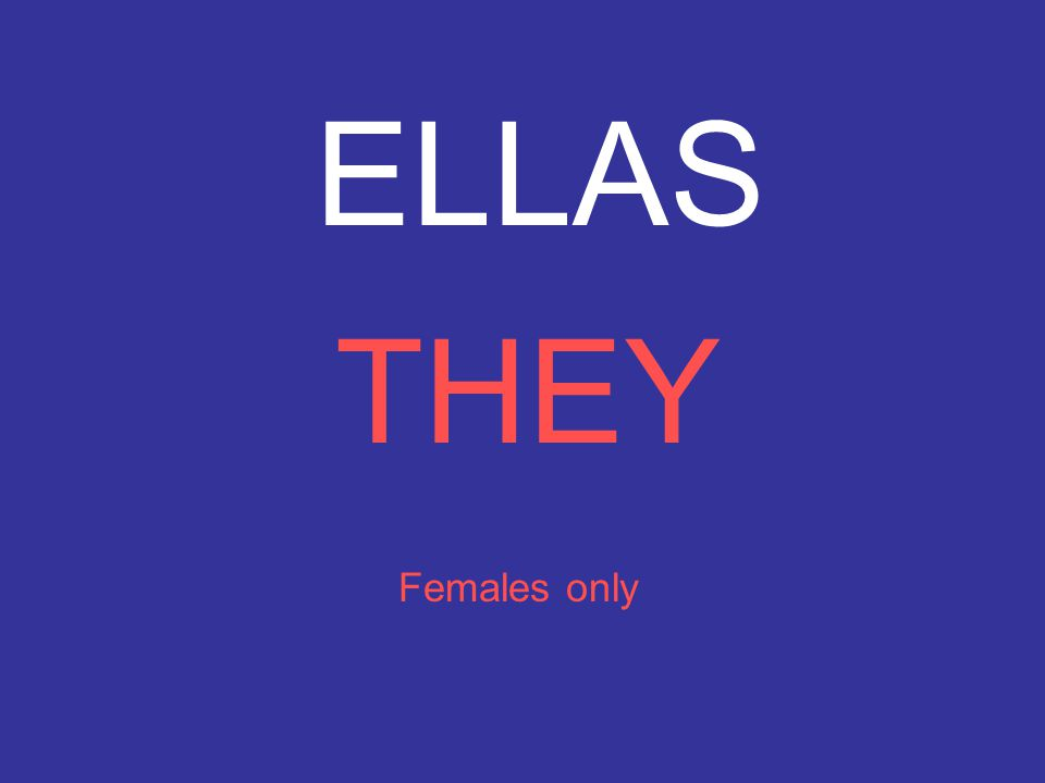 ELLAS THEY Females only