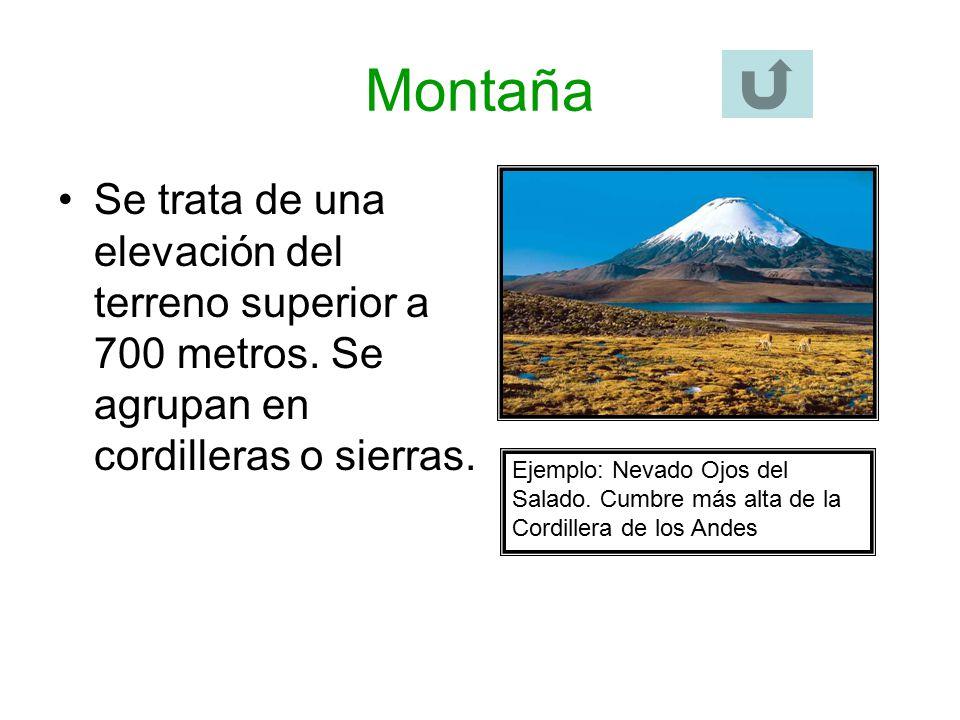Montaña Se trata de una elevación del terreno superior a 700 metros. Se agrupan en cordilleras o sierras.