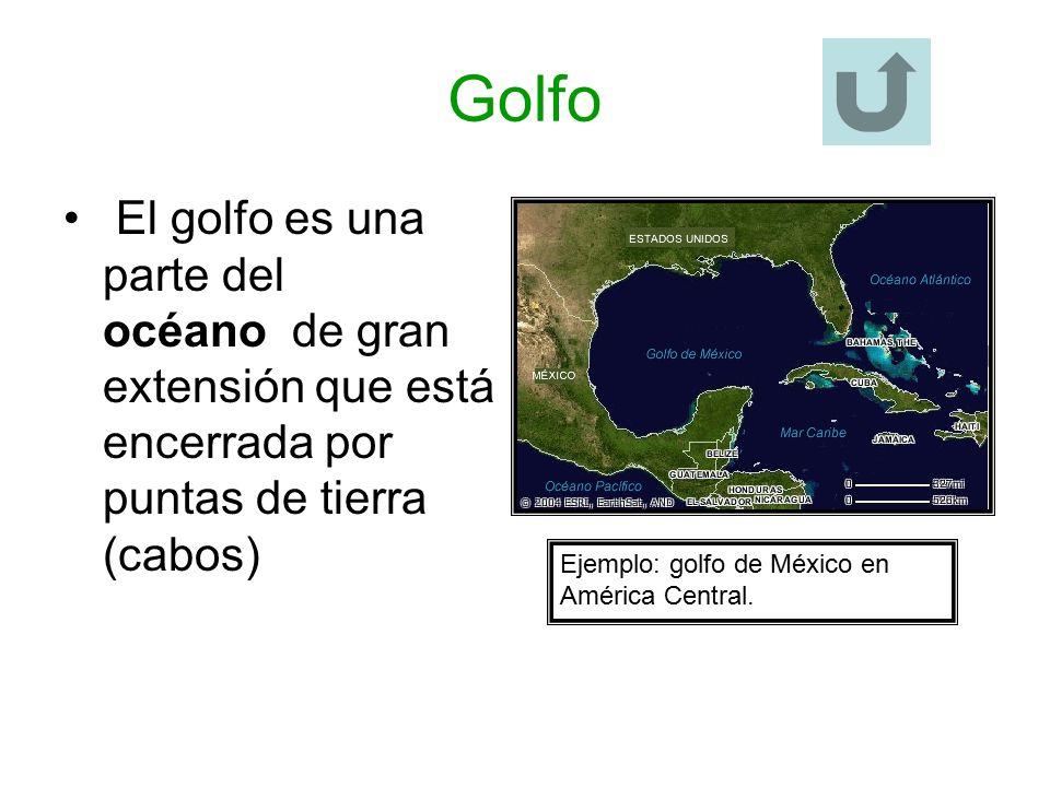 Golfo El golfo es una parte del océano de gran extensión que está encerrada por puntas de tierra (cabos)
