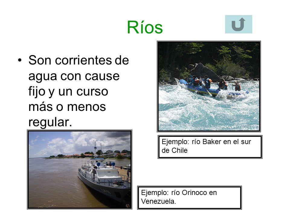 Ríos Son corrientes de agua con cause fijo y un curso más o menos regular. Ejemplo: río Baker en el sur de Chile.