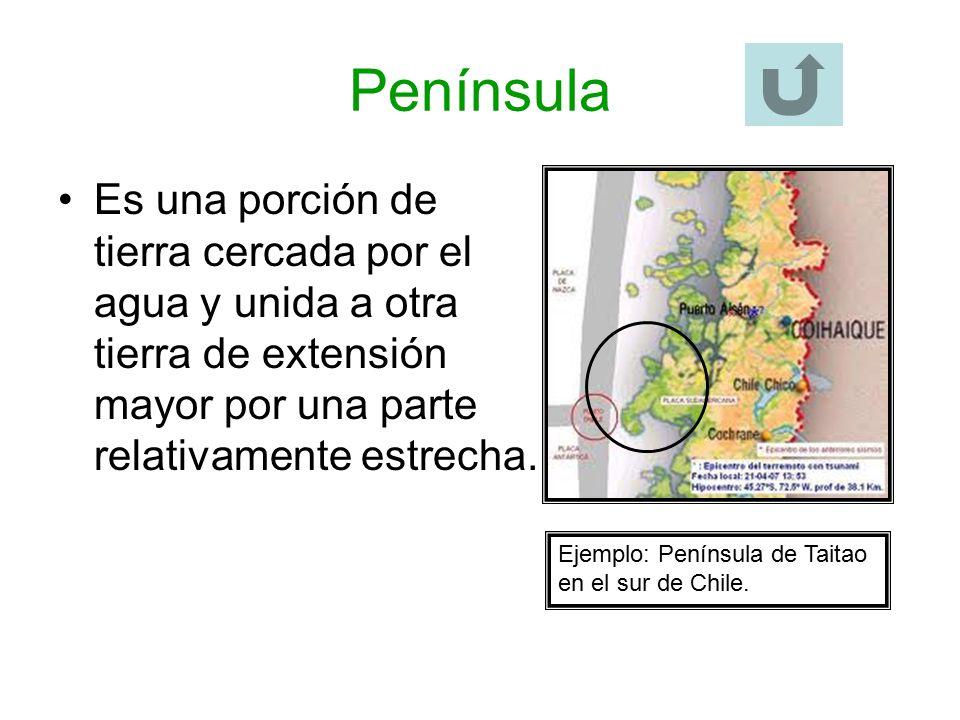 Península Es una porción de tierra cercada por el agua y unida a otra tierra de extensión mayor por una parte relativamente estrecha.