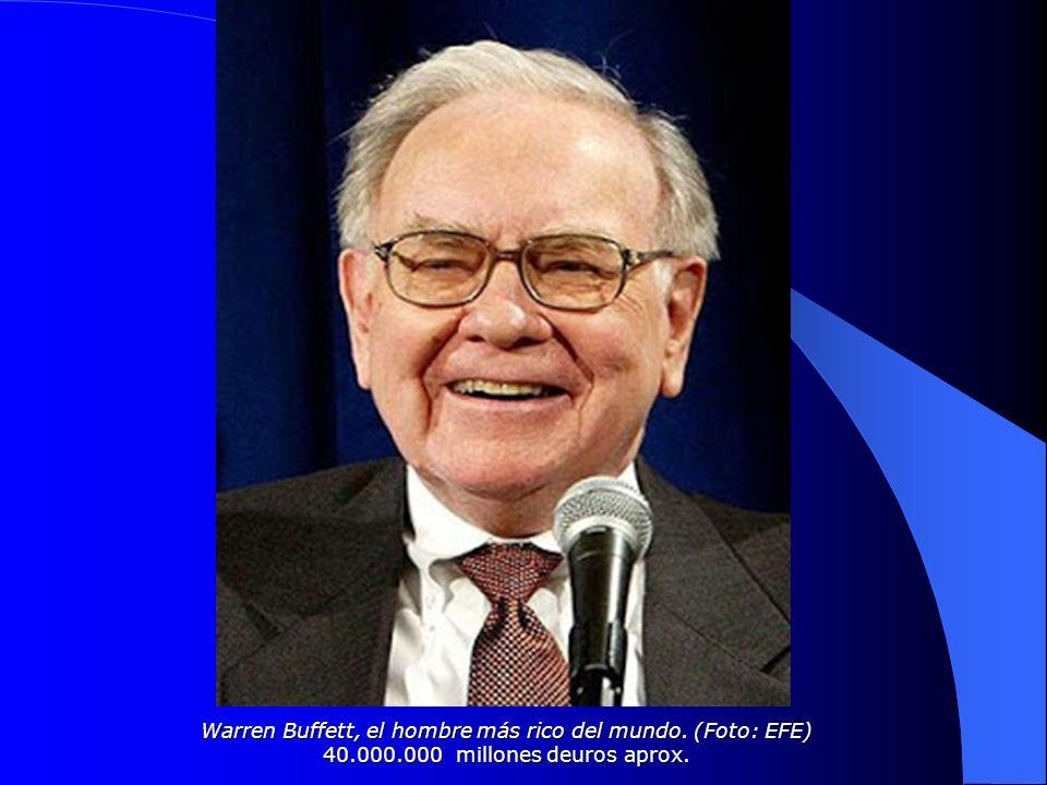 Warren Buffett, el hombre más rico del mundo. (Foto: EFE) 40. 000