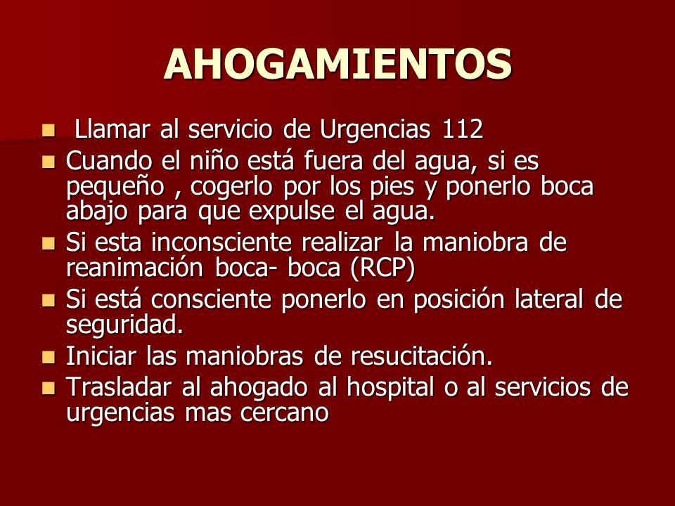 AHOGAMIENTOS Llamar al servicio de Urgencias 112