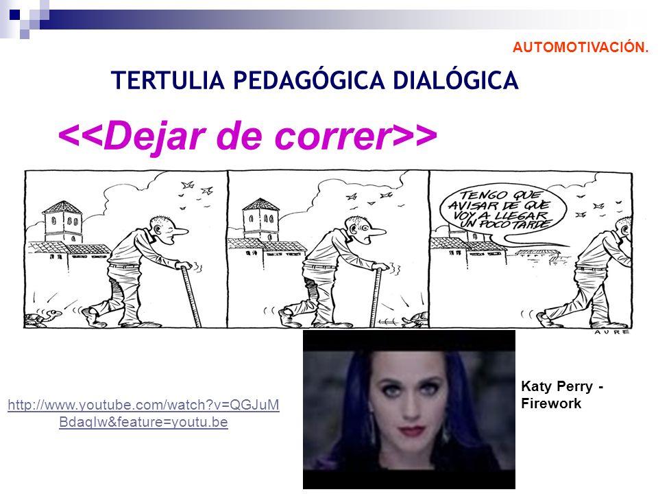 TERTULIA PEDAGÓGICA DIALÓGICA <<Dejar de correr>>