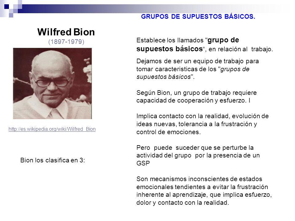 Wilfred Bion (1897-1979) GRUPOS DE SUPUESTOS BÁSICOS.