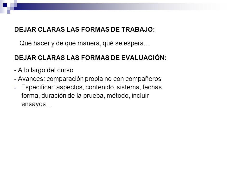 DEJAR CLARAS LAS FORMAS DE TRABAJO: